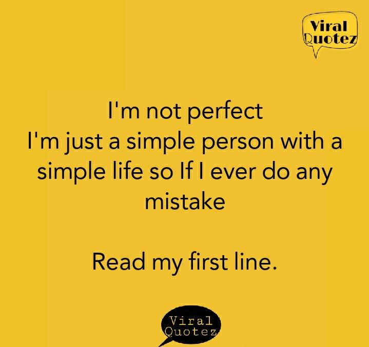 I M Not Perfect In 2020 Im Not Perfect Simple Person Simple Life