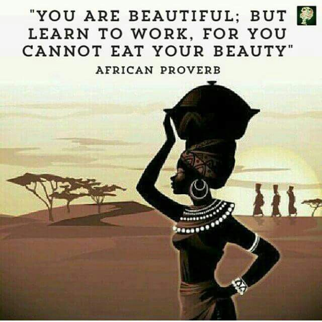 African proverb                                                                                                                                                     More