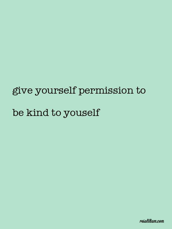 Permission to be kind to yourself