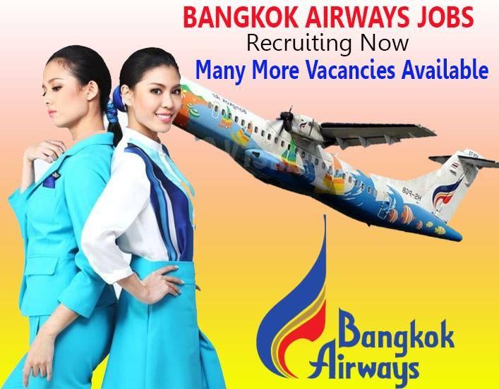 Bangkok Airways Jobs Attractive Salary Accommodation Flight Tickets Visa Click Here To Apply Job Opening Airline Jobs Bangkok