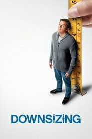 Download Downsizing Full Movie, Watch Downsizing Online Full HD, Watch Downsizing Movie Free Online Downsizing Full Online Watch English