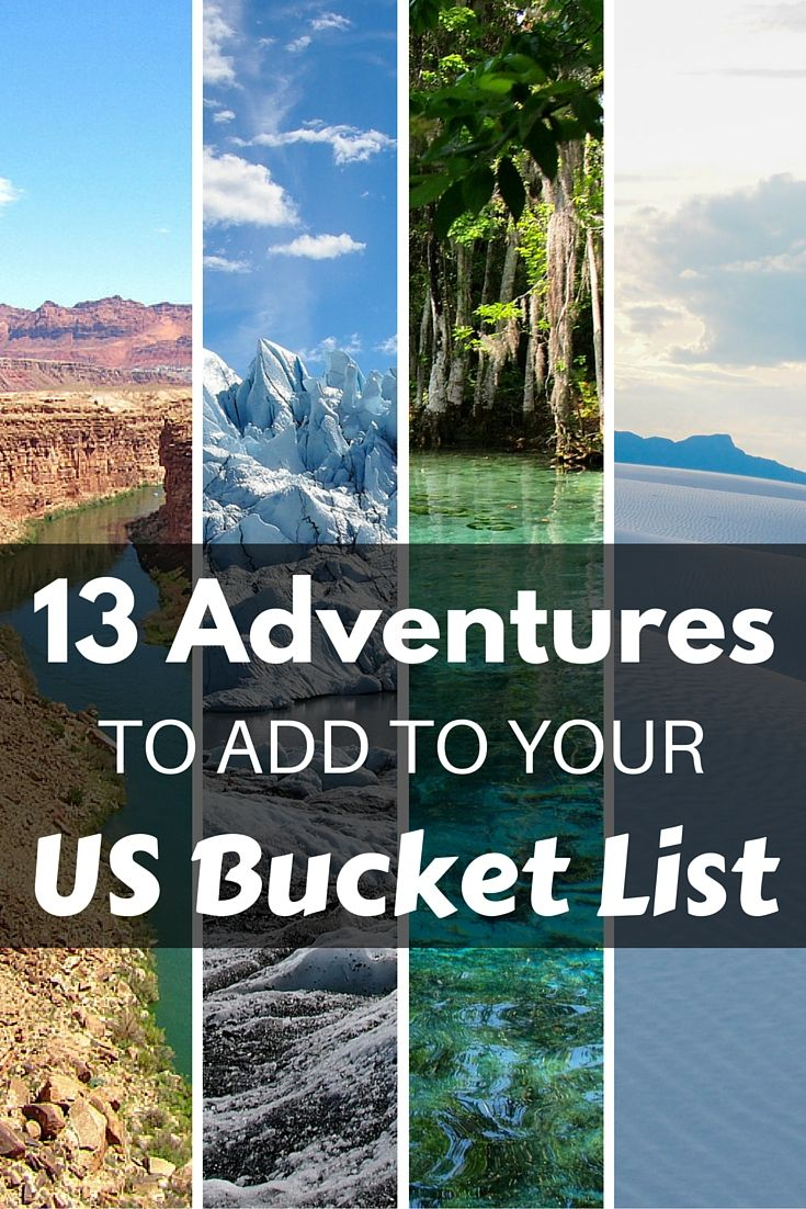 13 Adventures to Add to Your United States Bucket List