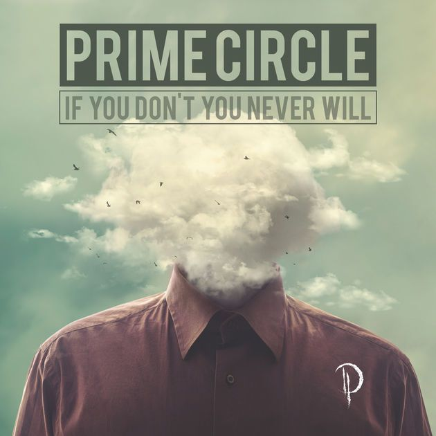 If You Don't You Never Will by Prime Circle on Apple Music