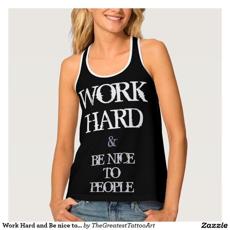 Work Hard and Be nice to People motivation quote Tank Top