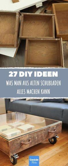 Unglaublich, was man aus alten Schubladen alles machen kann. Diese 27 Tricks sin…