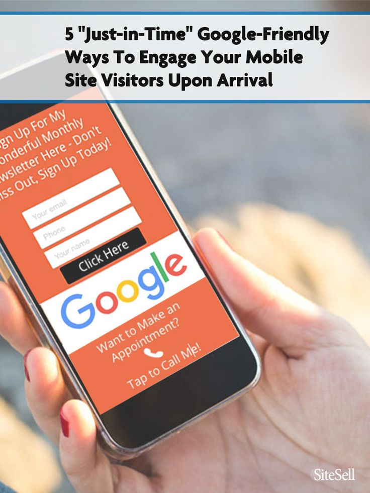 "5 ""Just-in-Time"" Google-Friendly Ways to Engage Your Mobile Site Visitors Upon Arrival via @sitesell"