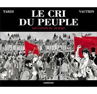 Le cri du peuple -  Les canons du 18 mars - Jacques Tardi, Jean Vautrin