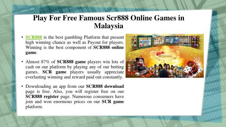 Play For Free Famous Scr888 Online Games In Malaysia Online