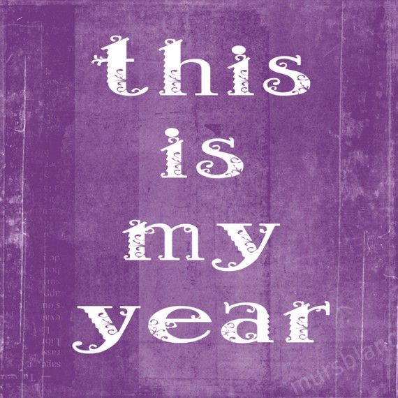 This is my year....for sure!Good health financial freedom long life  www.fasttracmn.zealforlife.com