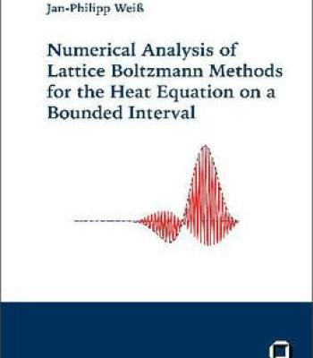 Numerical Analysis Of Lattice Boltzmann Methods For The Heat Equation On A Bounded Interval PDF