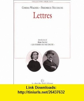 Lettres (9782862743899) Cosima Wagner, Friedrich Nietzsche, Marc Sautet , ISBN-10: 2862743895  , ISBN-13: 978-2862743899 ,  , tutorials , pdf , ebook , torrent , downloads , rapidshare , filesonic , hotfile , megaupload , fileserve