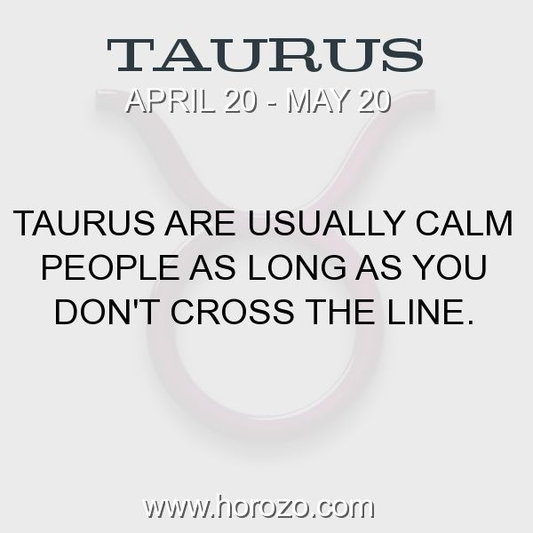 Fact about Taurus: Taurus are usually calm people as long as you don't... #taurus, #taurusfact, #zodiac. Taurus, Join To Our Site https://www.horozo.com  You will find there Tarot Reading, Personality Test, Horoscope, Zodiac Facts And More. You can also chat with other members and play questions game. Try Now!