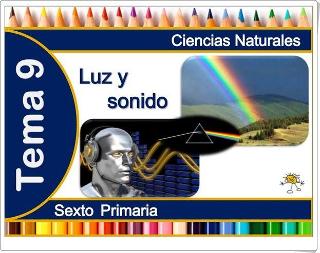 """Unidad 9 de Ciencias de la Naturaleza de 6º de Primaria: """"Luz y sonido"""""""