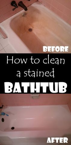 How to clean a stained bathtub - Cleaning Ideas - Make your cleaning ritual easier