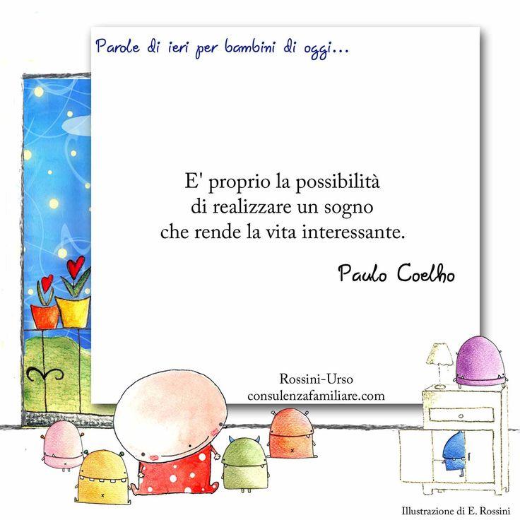 """""""E' proprio la possibilità di realizzare un #sogno che rende la #vita interessante""""."""