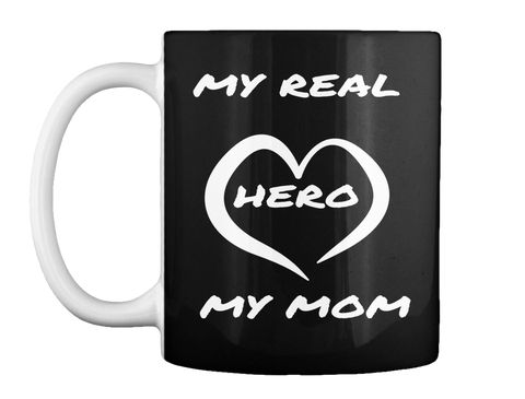 My Real       Hero       My Mom Black Mug Front