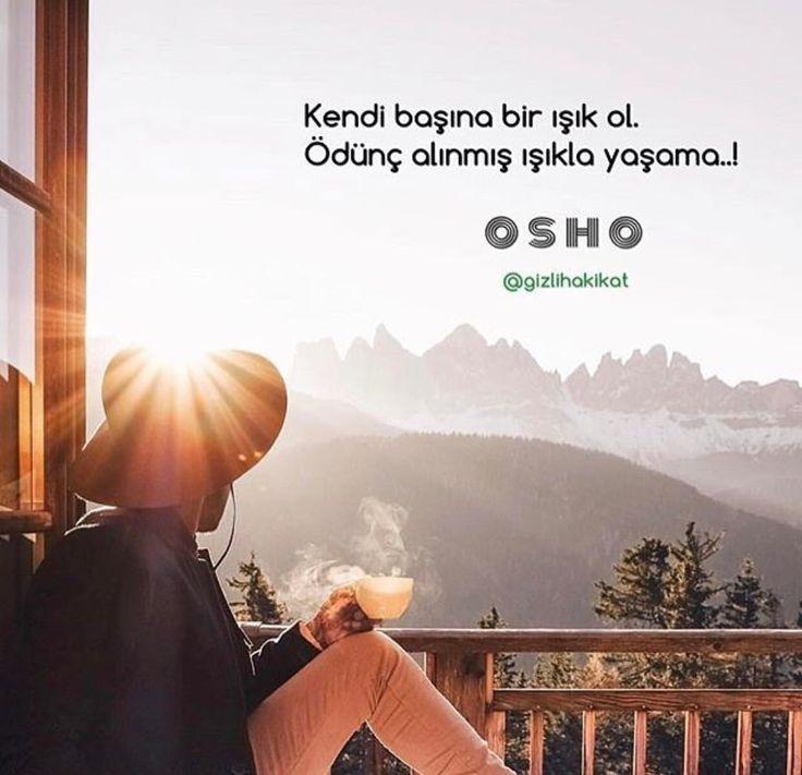 ✔Öz başına bir işıq ol. Borc alınmış işıqla yaşama..! #OSHO