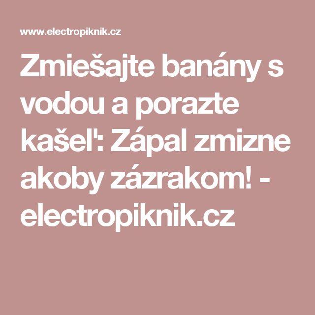 Zmiešajte banány s vodou a porazte kašeľ: Zápal zmizne akoby zázrakom!  - electropiknik.cz