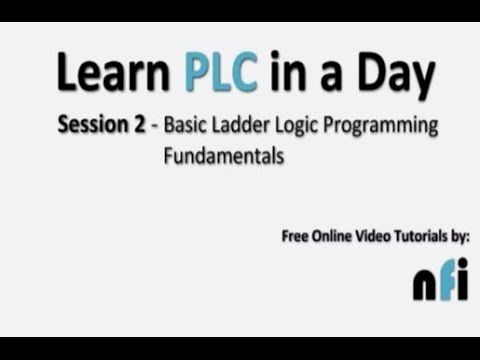 Session 2 - How PLC Ladder Logic Programming Works | EEP