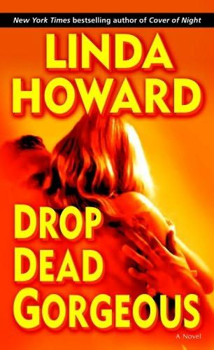 Drop Dead Gorgeous The Second Book In Blair Mallory Series A Novel By Linda Howard