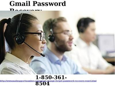 How to solve Gmail Password Recovery issue 1-850-361-8504?Have you forgotten your Gmail account password? Do you want to solve all the Gmail Password Recovery issues? If your answer is 'Yes' for all the two questions, then don't hesitate to make a contact with our tech geeks for the same purpose. Place a call on our toll-free number 1-850-361-8504 as soon as possible. For more visit us our site…