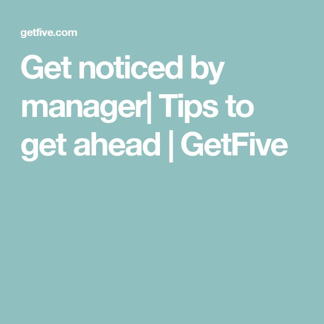 Get noticed by manager| Tips to get ahead | GetFive