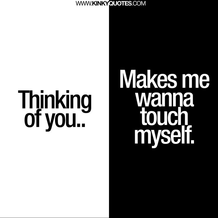 Thinking+of+you..+Makes+me+wanna+touch+myself
