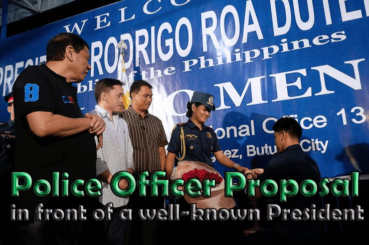 A romantic proposal of a Police Officer to her Girlfriend in which the Police Officer planned the romantic proposal in front of President Rodrigo Duterte.
