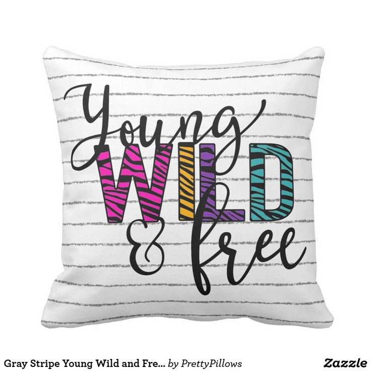 Gray Stripe Young Wild and Free Typography Throw Pillow