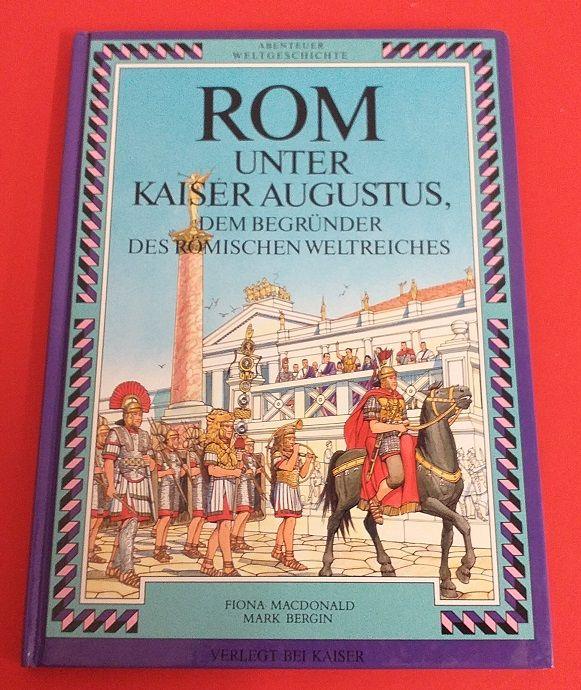 Rom Unter Kaiser Augustus Dem Begrunder Des Romischen Weltreiches Kaiser Augustus Kaiser Rom