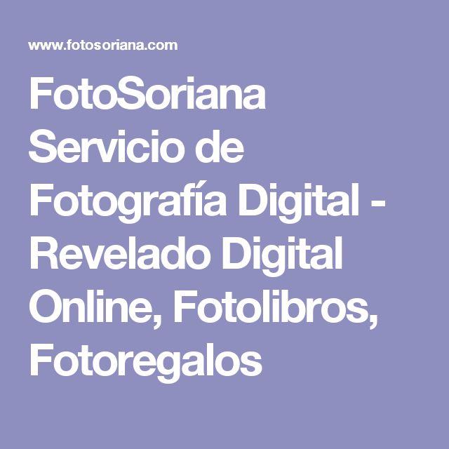 FotoSoriana Servicio de Fotografía Digital - Revelado Digital Online, Fotolibros, Fotoregalos