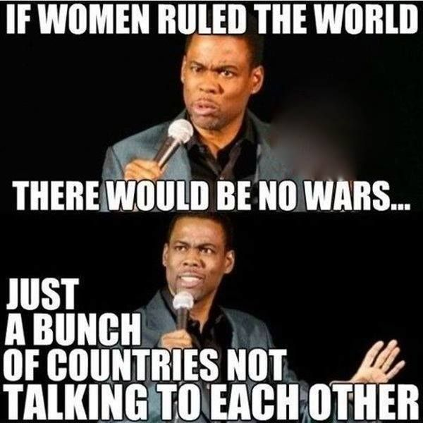 Funny meme - If women ruled the world - http://jokideo.com/funny-meme-women-ruled-world/