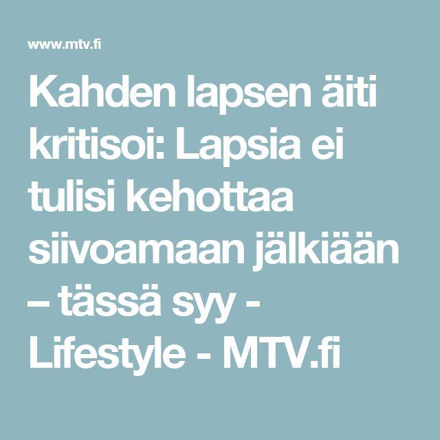 Kahden lapsen äiti kritisoi: Lapsia ei tulisi kehottaa siivoamaan jälkiään – tässä syy - Lifestyle - MTV.fi