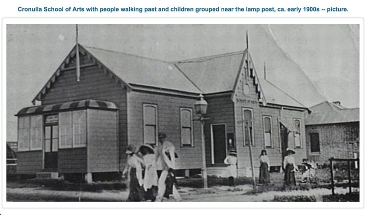 Cronulla School of Arts circa 1910.The CSOA may have sold the land this weatherboard building stood on to fund the first level building upgrade, the building was demolished in 1970's probably owned by SSC and then onsold to Hookers for development.