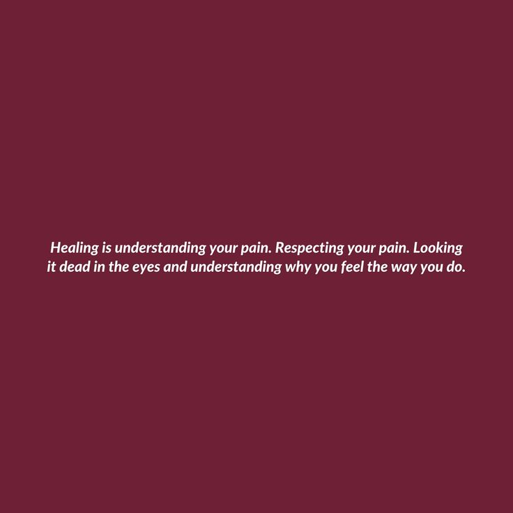 Healing is about facing your pain.