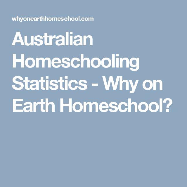 Australian Homeschooling Statistics - Why on Earth Homeschool?