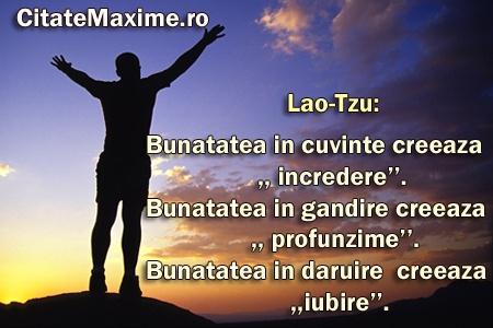 """""""Bunatatea in cuvinte creeaza """"incredere''. Bunatatea in gandire creeaza """"profunzime''. Bunatatea in daruire creeaza """"iubire''."""" #CitatImagine de LaoTzu Iti place acest #citat? ♥Like♥ si ♥Share♥ cu prietenii tai. #CitateImagini: #Caracter #LaoTzu #romania #quotes Vezi mai multe #citate pe http://citatemaxime.ro/"""