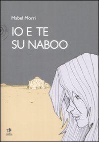 Io e te su Naboo. Mabel Morri