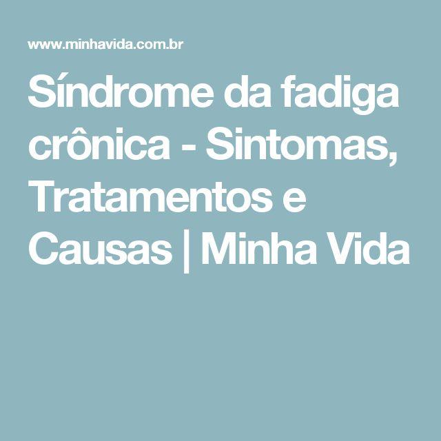 Síndrome da fadiga crônica - Sintomas, Tratamentos e Causas | Minha Vida