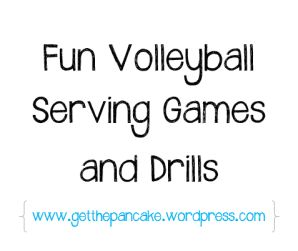 Fun Volleyball Serving Games and Drills www.getthepancake.wordpress.com