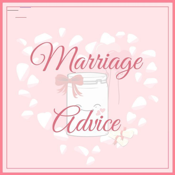 Marriage advice Funny marriage advice for newlyweds. Best