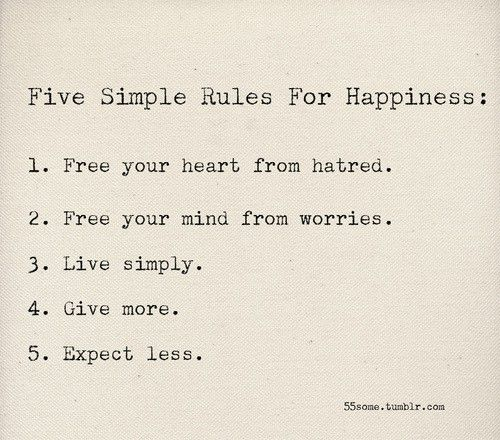 5 Rules for Happiness: Thoughts, Life, Happy, Simple Rules, Wisdom, Happiness, Things, Living, Inspiration Quotes