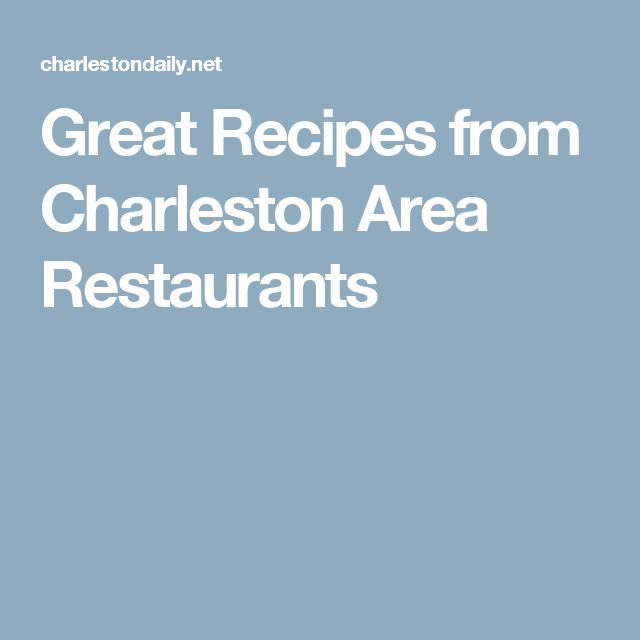 Great Recipes from Charleston Area Restaurants