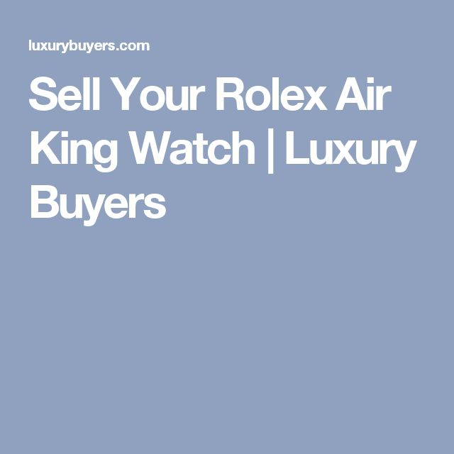 Sell Your Rolex Air King Watch | Luxury Buyers