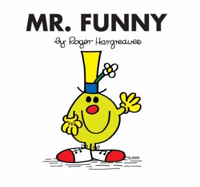 Mr. Funny by Roger Hargreaves - all the Mr. Men and Little Miss books are great for children!
