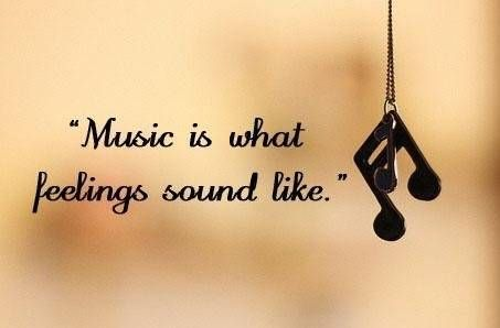 Life Quotes   264 Music is what feelings sound like.