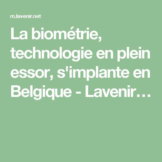 La biométrie, technologie en plein essor, s'implante en Belgique - Lavenir…