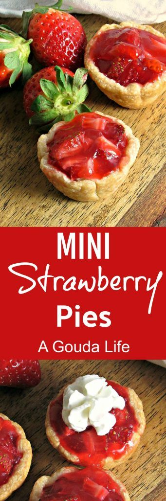 Mini Strawberry Pies ~ 5 simple ingredients, easy to make ~ loaded with fresh berries, topped with whipped cream. make ahead for easy entertaining! #strawberry #dessert