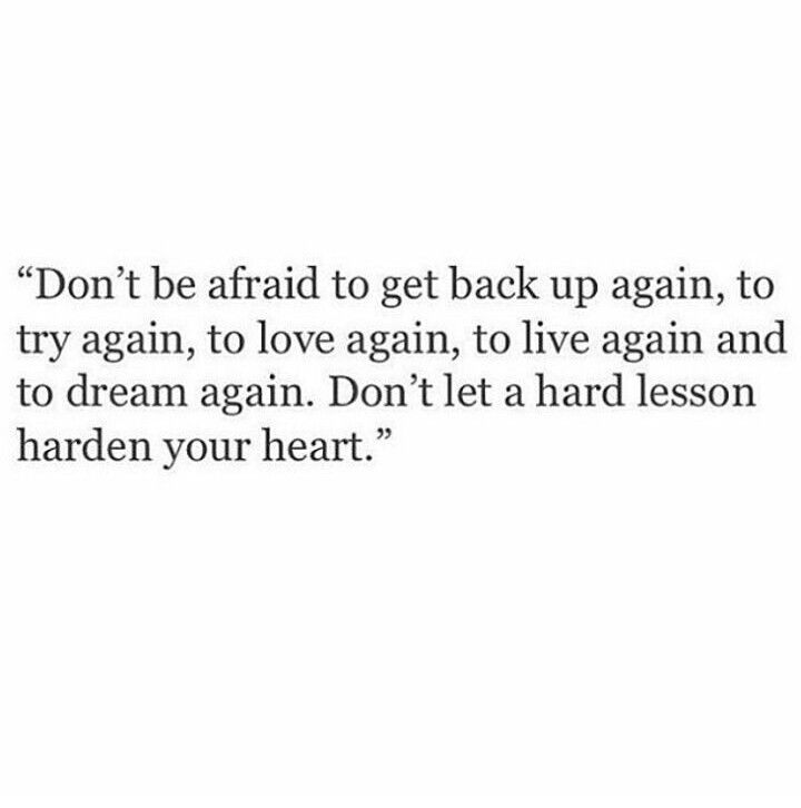 Don't be afraid to get back up again