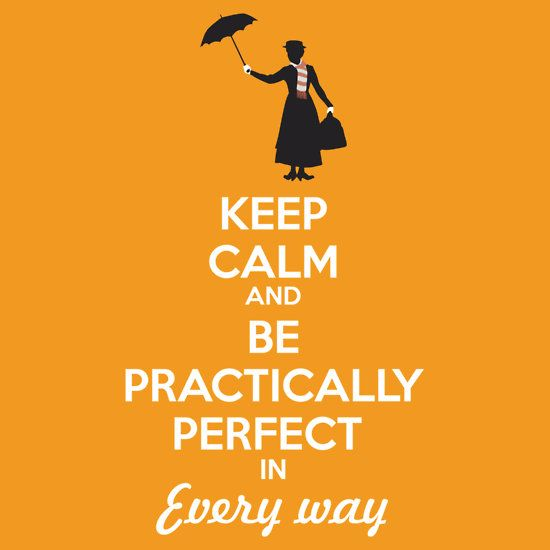"""""""Keep calm and be practically perfect in every way"""" T-Shirts & Hoodies by clockworkheart 